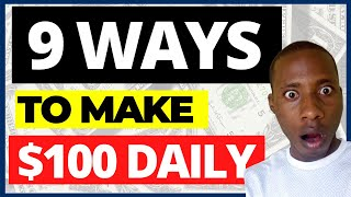 HOW TO MAKE 100 DOLLARS A DAY | Make $100 Today | 9 Best Ways To Make Money Online Fast & See Result