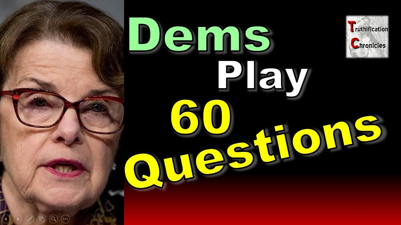 Truthification Chronicles - 5/14/3019 Dems Play 60 Questions!!!