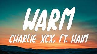 Charli XCX - Warm (Feat. Haim) [Lyrics]