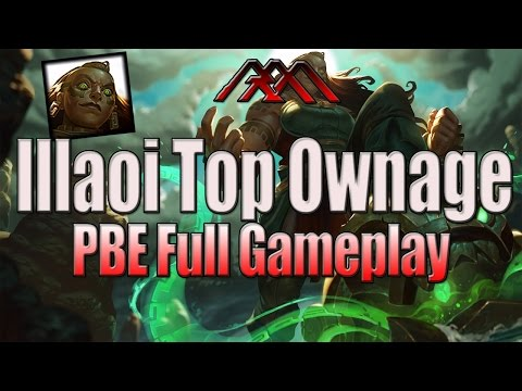 Illaoi Top Ownage - PBE Full Gameplay - League of Legends