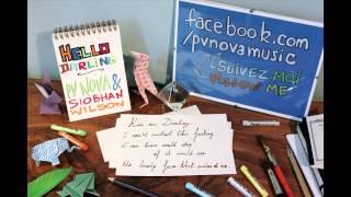 PV NOVA & SIOBHAN WILSON - Hello darling [with lyrics]