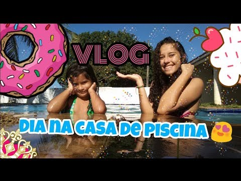 Dia Na Casa De Piscina Vlog Youtube