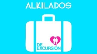 De Excursión - Alkilados / ( Video Lyrics)