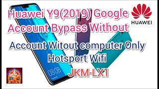 Huawei Y9(2019/2020)Google Account Without box,computer Only Hotsport wifi JKM-LX1