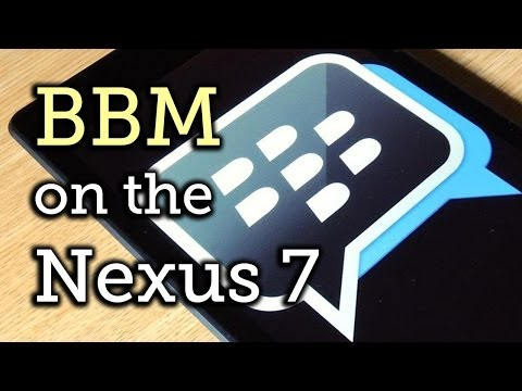 Install & Use BlackBerry Messenger (BBM) On A Nexus 7 Or Other Android Tablet [How-To]