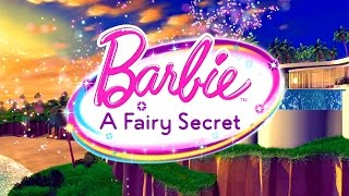 "Barbie: A Fairy Secret - Opening ""Can You Keep A Secret"""