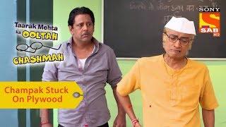 Your Favorite Character | Champak Stuck On Plywood | Taarak Mehta Ka Ooltah Chashmah