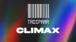 TADIPAAR Ⅲ CLIMAX - THE END
