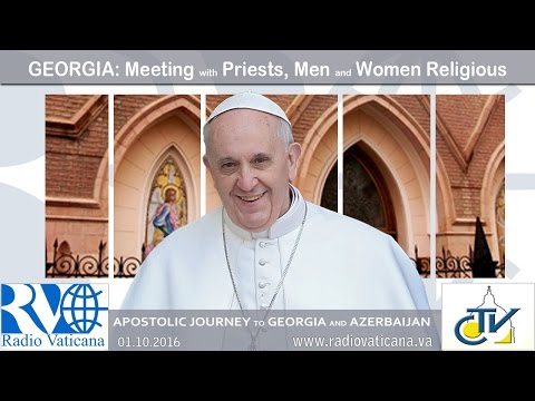 Pope Francis in Georgia - Meeting with priests, religious, and pastoral workers