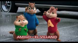 Amigo El Villano - Alvin y las ardillas