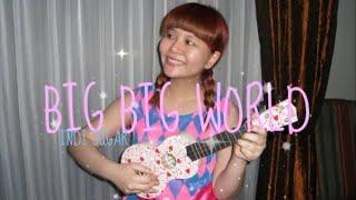 BIG-BIG WORLD ~ Ukulele Cover by Indi Sugar :)