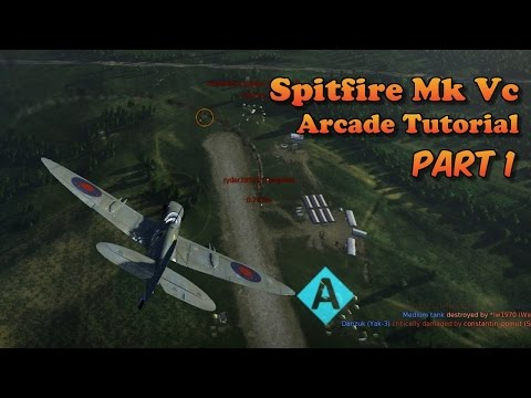 WT - Spitfire Mk Vc Arcade Guide - Part 1, Low Altitude