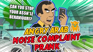 Angry Arab Noise Complaint - Ownage Pranks