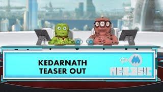 9XM Newsic | Kedarnath Teaser | Sushant Singh Rajput | Sara Ali Khan | Bade | Chote