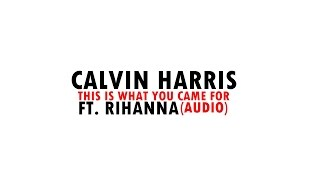 Calvin Harris - This Is What You Came For (Audio) ft. Rihanna