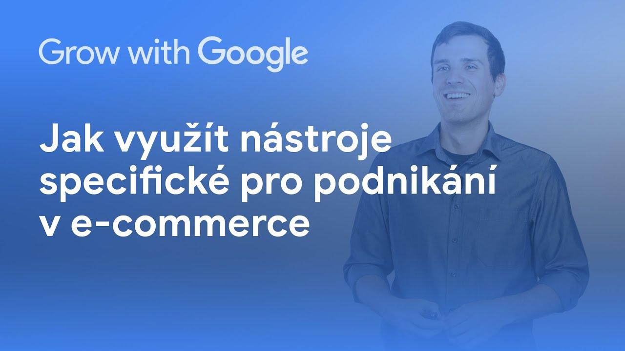 Využijte nástroje specifické pro e-commerce byznys, Google