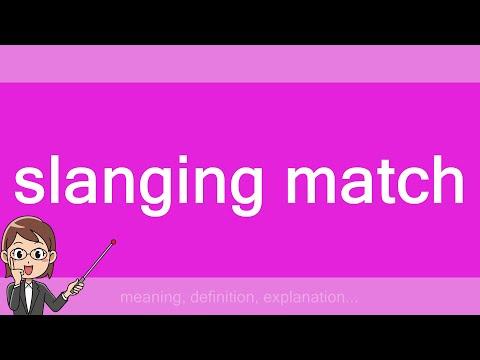slanging match