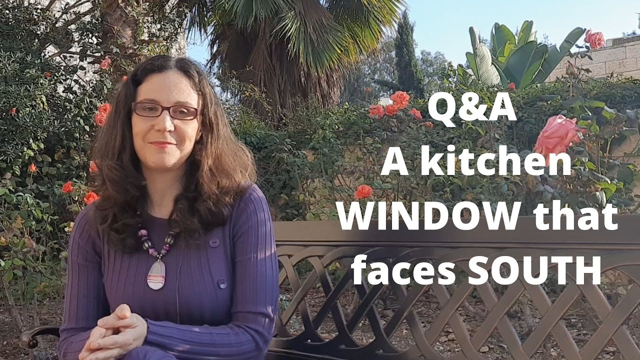 Q&A - A kitchen window that faces south