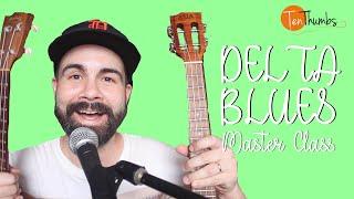 Delta Blues Masterclass - Ukulele Blues Tutorial