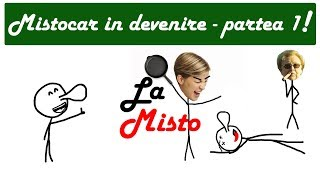 MISTOCAR IN DEVENIRE - PARTEA 1
