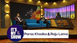 Paras Khadka & Raju Lama | It's my show with Suraj Singh Thakuri | 10 February 2018