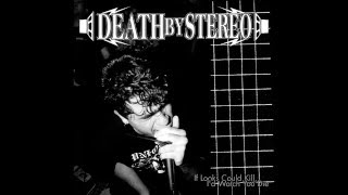 Death By Stereo - If Looks Could Kill, I'd Watch You Die [Full Album]