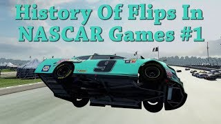 History Of Flips In NASCAR Video Games #1   Flipping In 10 Different NASCAR Games