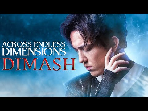 Dimash Kudaibergen - Across Endless Dimensions