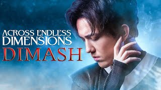 Dimash - Across Endless Dimensions