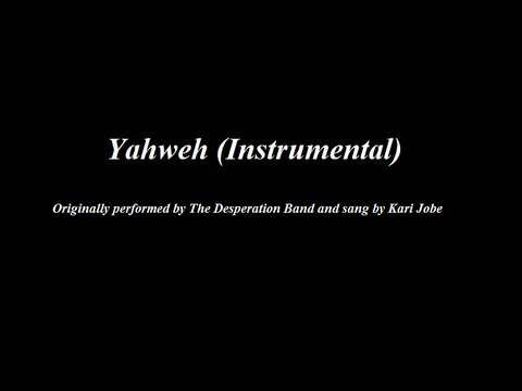 Yahweh - The Desperation Band with Kari Jobe (Instrumental with Lyrics)
