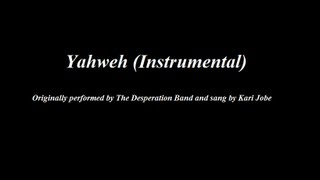 Yahweh - The Desperation Band with Kari Jobe (Instrumental with Lyrics)
