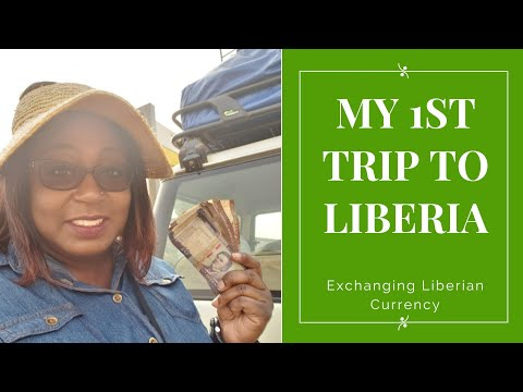 First trip to Liberia - Currency Exchange US Dollars to Liberian Dollars