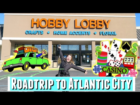 ATLANTIC CITY ROADTRIP WITH A STOP FOR HOBBY LOBBY ADVENTURES! Did I win money playing craps