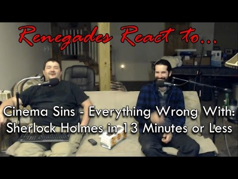 Renegades React to... Cinema Sins - Everything Wrong With: Sherlock Holmes in 13 Minutes or Less