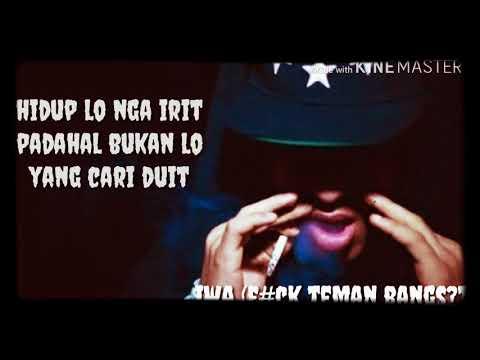 LIRIK RAP (F#CK TEMAN BANGSAT)