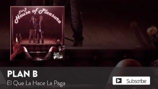 Plan B - El Que La Hace La Paga  [Official Audio]