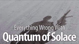 Everything Wrong With Quantum Of Solace - Redux
