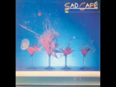 sad cafe - dreamin