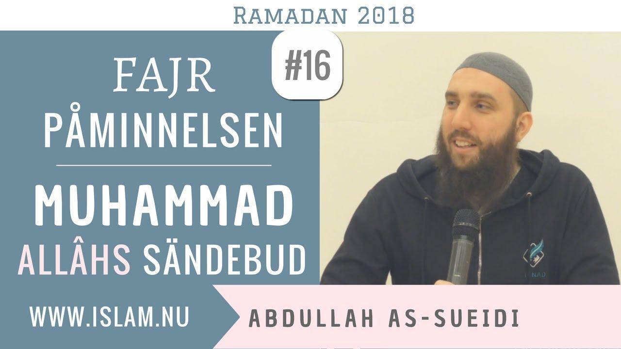 Fajr Påminnelse #16 | Muhammad - Allâhs sändebud | Abdullah as-Sueidi