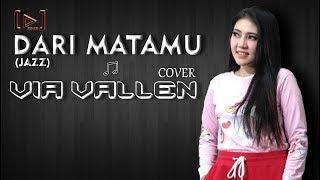 Download lagu Via Vallen - Dari Matamu (Jaz) Cover Version