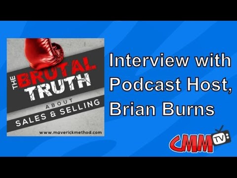 "Interview with ""The Brutal Truth about Sales and Selling"" podcast host, Brian Burns"