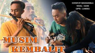 Download lagu MUSIM KEMBALIT Vocal Ozan spesial lagu untuk yg di rantoan bikin sedih
