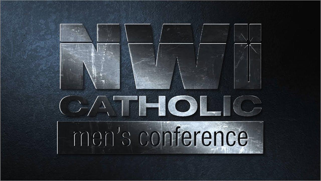2017 NWI Catholic Mens Conference - YouTube