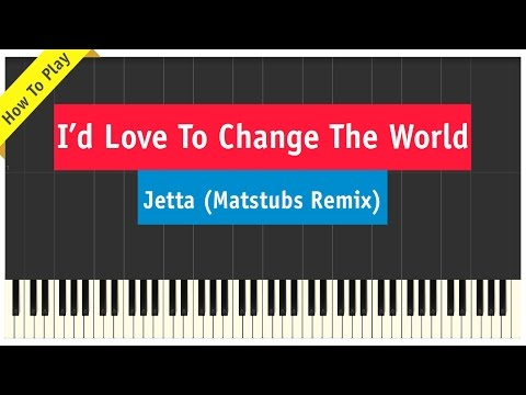 Jetta - I'd Love To Change The World - Piano Cover (Matstubs Remix/Terminator 5 Genisys)