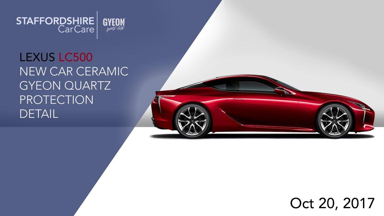New Lexus Lc500 Staffordshire Car Care Gyeon Quartz Youtube