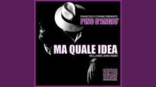 Ma quale idea (Francesco Cofano Mix)