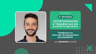 WEBSÉRIE | NOVO URBANISMO - TENDÊNCIAS NO MERCADO DE LOTEAMENTO PÓS PANDEMIA.