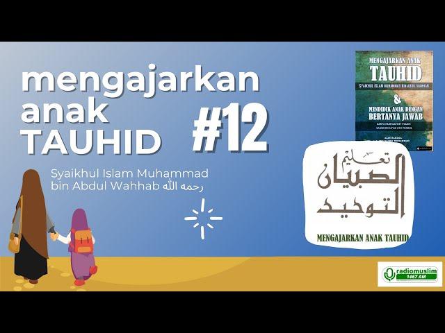 LIVE MENGAJAR ANAK TAUHID #12
