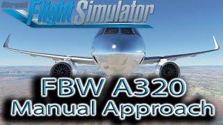Microsoft Flight Simulator | FBW A320 | Manual Approach!