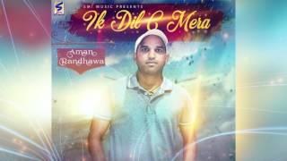 Download Hindi Video Songs - IK DIL C MERA   AMAN RANDHAWA   OFFICIAL FULL AUDIO   NEW PUNJABI SONGS - 2017